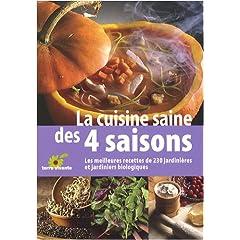 La cuisine saine des 4 saisons : Les meilleurs recettes de 230 jardinières et jardiniers