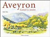 echange, troc Alain Marc - Aveyron, carnet de routes