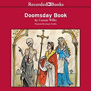 Doomsday Book (       UNABRIDGED) by Connie Willis Narrated by Jenny Sterlin