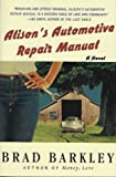 Alisons Automotive Repair Manual: A Novel