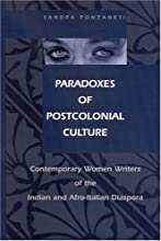 Paradoxes of Postcolonial Culture Contemporary Women39s Writing of the Indian and Afro-Italian Diasp