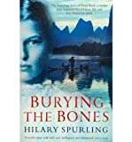 Burying the Bones Pearl Buck in China by Spurling, Hilary ( Author ) ON Apr-07-2011, Paperback Hilary Spurling
