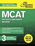 MCAT Physics and Math Review: New for MCAT 2015 (Graduate School Test Preparation)