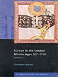 Christopher Brooke Europe in the Central Middle Ages: 962-1154 (General History of Europe)