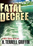 Fatal Decree: A Matt Royal Mystery