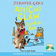 Atticus Claw Lends a Paw (       UNABRIDGED) by Jennifer Gray Narrated by Joe Coen