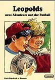 Leopold und seine Freunde, Bd.2, Leopolds neue Abenteuer und der Fußball