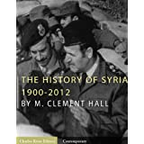 The History of Syria: 1900-2012 ~ Charles River Editors