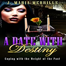 A Date with Destiny: It's Hot and Heavy | Livre audio Auteur(s) : J. Maria Merrills Narrateur(s) : J. Maria Merrills, Tiffany A. Drawn, Jeffery Wall, Troy Miller, Lidia Merrills, D. L. Merrills, Lewis Green