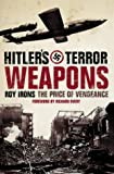 Hitler's Terror Weapons: The Price of Vengence (0007112637) by Roy Irons