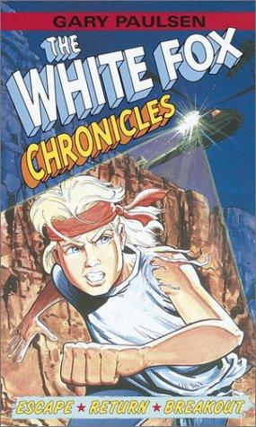 The White Fox Chronicles By Gary Paulsen