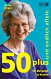 img - for 50 plus und endlich allein book / textbook / text book