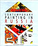 img - for Contemporary Painting in Russia by Ekaterina Dyogot (1995-04-01) book / textbook / text book