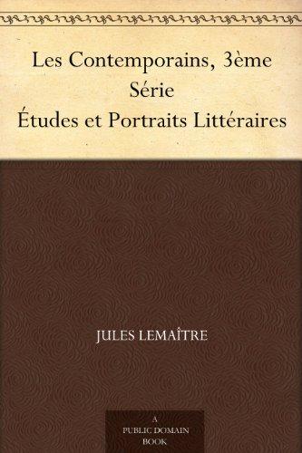 Jules Lemaître - Les Contemporains, 3ème Série Études et Portraits Littéraires