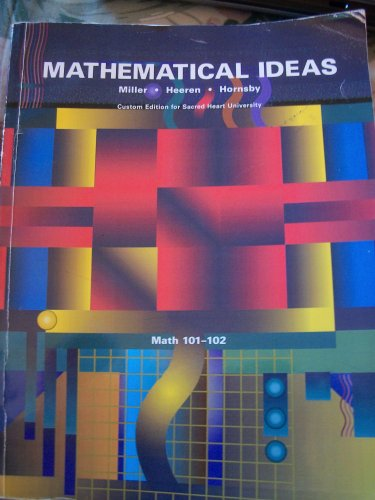 Mathematical Ideas, Custom Edition for Sacred Heart University (Math 101-102)