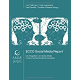 "ECCO Social Media Report: Die Integration von Social Media in der Kommunikationvon ""Lutz Cleffmann"""