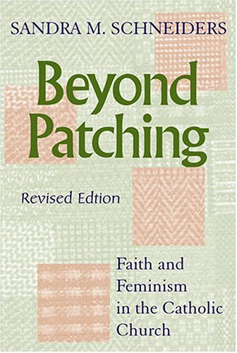 Beyond Patching: Faith and Feminism in the Catholic Church (Anthony Jordan Lectures)
