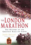 The London Marathon: The History of the Greatest Race on Earth