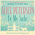 By My Side (       UNABRIDGED) by Alice Peterson Narrated by Jane Collingwood