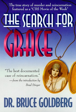 The Search for Grace: The True Story of Murder & Reincarnation, Bruce Goldberg