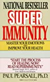 Super Immunity : Master Your Emotions and Improve Your Health