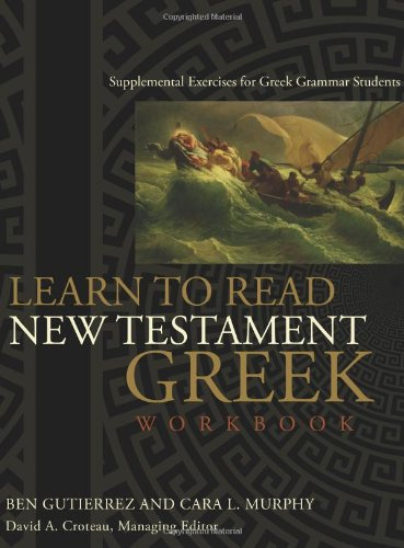 Learn to Read New Testament Greek, Workbook: Supplemental...