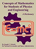 Concepts of Mathematics for Students of Physics and Engineering (1410224902) by Kolecki, Joseph C.