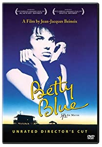 Betty Blue (Unrated Director's Cut)