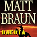Dakota Audiobook by Matt Braun Narrated by Jack Garrett