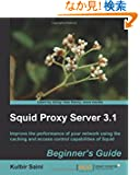 Squid Proxy Server 3.1: Beginner's Guide: Improve the Performance of Your Network Using the Caching and Access Control Cap...
