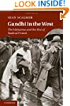 Gandhi in the West: The Mahatma and t...