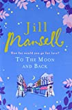 Jill Mansell To the Moon and Back