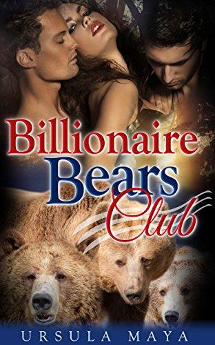 Ursula Maya - Billionaire Bears Club (BBW Alpha Werebear pack BDSM mega menage erotica): Billionaire Alphas in a Bear Market (Werebear Alpha BDSM Book 3)
