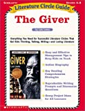 img - for The Giver: Everything You Need for Successful Literature Circles That Get Kids Thinking, Talking, Writing--And Loving Literature (Literature Circle Guides) book / textbook / text book