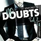 No Doubts (Reasonable Doubt 2) Hörbuch von Whitney G. Gesprochen von: Sebastian Walch, Karen Kasche