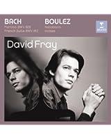 Bach : Partita BWV 828, Suite française BWV 812 ; Boulez : 12 Notations, Incises