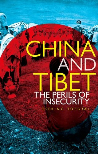 China and Tibet: The Perils of Insecurity