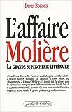 echange, troc Denis Boissier - L'affaire Molière : La grande supercherie littéraire