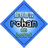 Baby Boy Rohan on board novelty car sign gift / present for new child / newborn baby