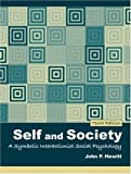 Self and Society: A Symbolic Interactionist Social Psychology (10th Edition) (0205459617) by John P. Hewitt