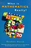 What is Mathematics, Really? (0099748312) by Hersh, Reuben