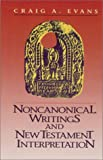 Noncanonical Writings and New Testament Interpretation (0943575958) by Evans, Craig A.