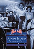 img - for Rhode Island Amusement Parks (Images of America (Arcadia Publishing)) book / textbook / text book