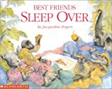 Best Friends Sleep Over (0439199948) by Rogers, Jacqueline