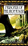 Prisoner of the Iron Tower: Book Two of the Tears of Artamon - Sarah Ash