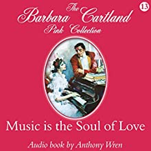 Music Is the Soul of Love (       UNABRIDGED) by Barbara Cartland Narrated by Anthony Wren