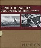 5 photographes documentaires : Volume 2, Werner Bischof, Eugene Richards, Dorothea Lange, Mary Ellen Mark, David Goldblatt