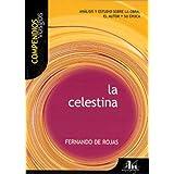 Analisis y estudio sobre la obra, el autor y su epoca de la celestina(Fernando de Rojas) (Compendios Vosgos)