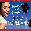 Saved and Single Audiobook by Sheila Copeland Narrated by Rachel Leslie, Karen Pittman, Hazelle Goodman, Korey Jackson