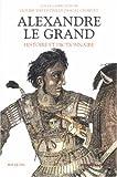 echange, troc Collectif, Paul Goukowsky, Pierre Carlier - Alexandre le Grand : Histoire et Dictionnaire